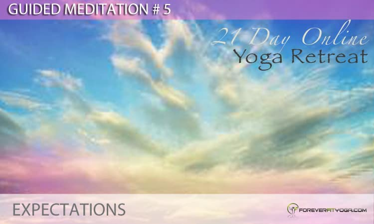 Guided Meditation # 5 - Expectations
