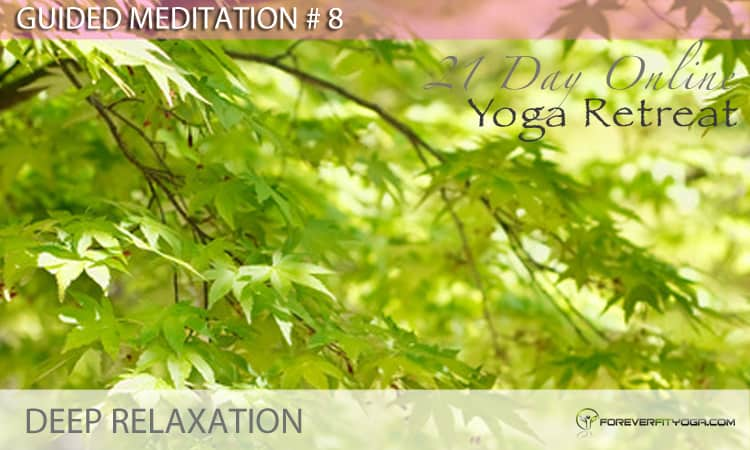 Guided Meditation # 8 - Deep Relaxation