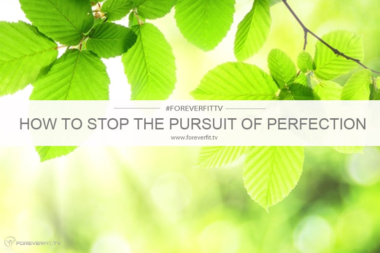 How to stop the pursuit of perfection