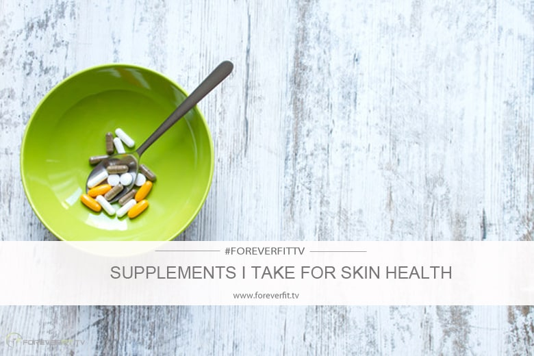 supplements I take for skin health